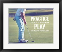 Framed Practice Like You've Never Won - Golf Man
