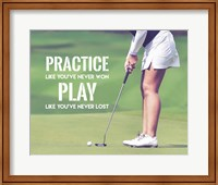 Framed Practice Like You've Never Won - Golf Woman