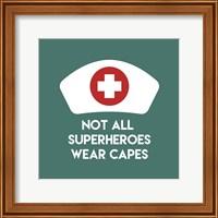 Framed Not All Superheroes Wear Capes - Nurse Teal