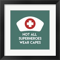 Framed Not All Superheroes Wear Capes - Nurse Teal