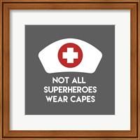 Framed Not All Superheroes Wear Capes - Nurse Gray