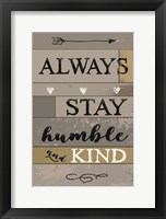 Framed Always Stay Humble and Kind