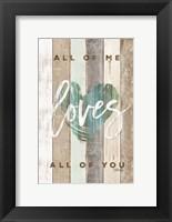 Framed All of Me Loves All of You
