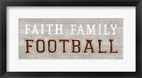 Framed Game Day III Faith Family Football