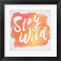 Framed Stay Wild