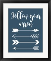 Follow Your Arrow Framed Print