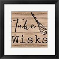 Framed Take Wisks
