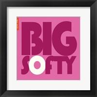 Framed Big Softy