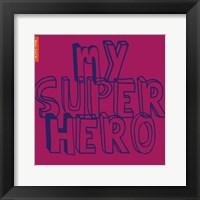 Framed My Super Hero