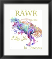 Framed Rawr Means I Love You In Dinosaur 1