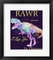 Framed Rawr Means I Love You In Dinosaur 2