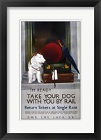 Framed Take Your Dog With You By Rail