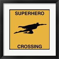 Framed Super Hero Crossing