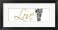 Framed Love What You Do v4