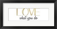 Framed Love What You Do v5