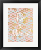 Framed Be a Mermaid 1