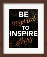 Framed Be Inspired