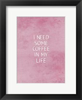 Framed Coffee In My Life