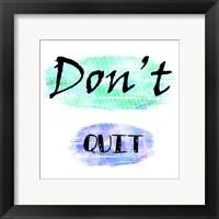 Framed Don't Quit