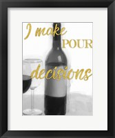 Framed Pour Decisions
