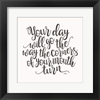 Framed Your Day Will Go