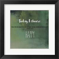 Framed Today I Choose Happy