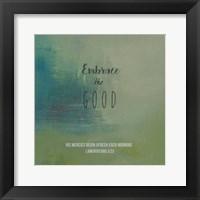 Framed Embrace the Good