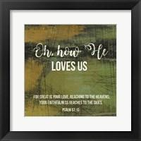 Framed Oh How He Loves Us