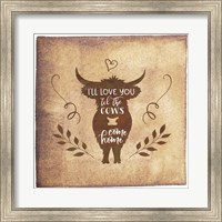 Framed Til the Cows Come Home