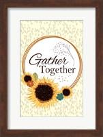 Framed Gather Together