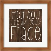 Framed JAXN116 - Hey You I Heart Your Face