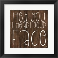 Framed JAXN116 - Hey You I Heart Your Face