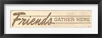 Framed Friends Gather Here