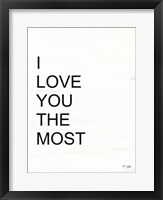 Framed I Love You the Most