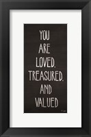 Framed You Are Loved, Treasured and Valued