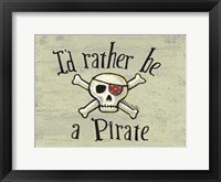 Framed I'd Rather be a Pirate