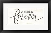 Framed We Decided on Forever