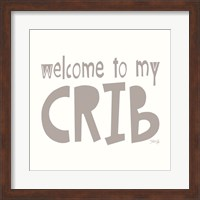 Framed Welcome to My Crib
