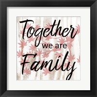Framed Together We Are Family