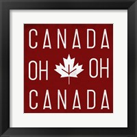 Framed Oh Canada Oh Canada