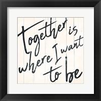 Framed Together I Want
