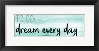Framed Dream Every Day