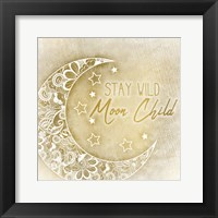 Framed Stay Wild Moon Child