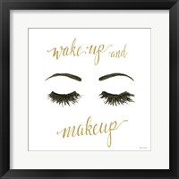 Wake Up and Make Up I Framed Print