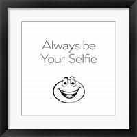 Framed Be Your Selfie