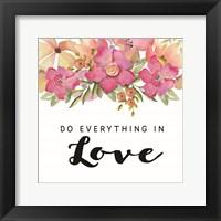 Framed Do Everything in Love