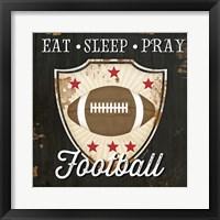 Framed Eat, Sleep, Pray, Football
