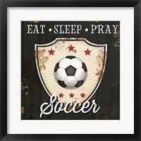 Framed Eat, Sleep, Pray, Soccer