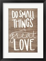 Framed Do Small Things with Love