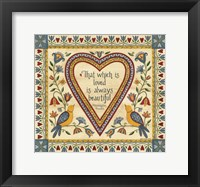 Framed That Which is Loved is Always Beautiful Sampler